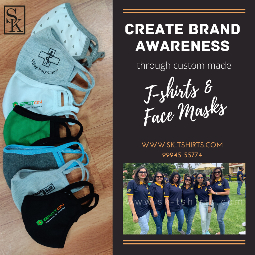 Create Brand Awareness and promote your brand and products through customised t-shirts and face masks!